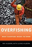 Overfishing, Ray Hilborn and Ulrike Hilborn, 0199798141
