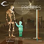 Proxies: Avatars Dance, Book 2 | M. J. Locke