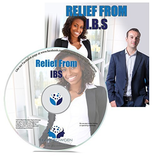 Relief from Irritable Bowel Syndrome Hypnosis CD - Ease Symptoms of IBS Using the Power of Your Mind - Reduce Anxiety & Stress That Can Cause Flare-Ups by Mark Bowden MSc BSc Dip Hyp
