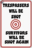 Trespassers Will Be Shot Survivors Shot Again 8'x12' Aluminum Metal Plate Gift Sign Sign S119 for Home/Man Cave Decor