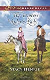 The Express Rider's Lady (Love Inspired Historical)