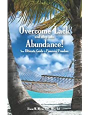 Overcome Lack and Step into Abundance!: Your Ultimate Guide to Financial Freedom