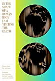 img - for In the Shape of a Human Body I Am Visiting the Earth: Poems from Far and Wide book / textbook / text book