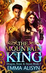 The Mountain King: Dragon Shifter Urban Fantasy Romance (Dragon, Stone & Steam Book 1)