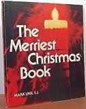 The Merriest Christmas Book, Mark Link, 0913592331
