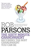 img - for The Sixty Minute Grandparent book / textbook / text book