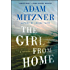 The Girl From Home: A Thriller
