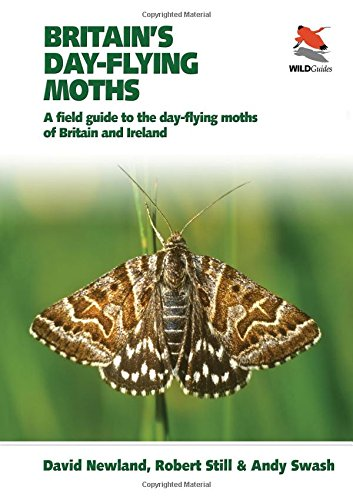 Britain's Day-flying Moths: A Field Guide to the Day-flying Moths of Britain and Ireland (Princeton University Press (WILDGuides))