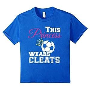 Kids Womens This Princess Wears Cleats Soccer T-Shirt 4 Royal Blue