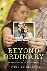 Beyond Ordinary by Justin & Trisha Davis