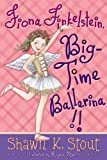 Fiona Finkelstein, Big-Time Ballerina!!, Shawn K. Stout, 1416979271