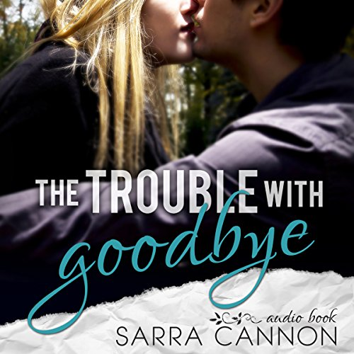 The Trouble with Goodbye: Fairhope, Book 1