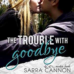 The Trouble with Goodbye Hörbuch