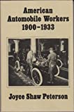 American Automobile Workers, 1900-1933, Peterson, Joyce S., 0887065740