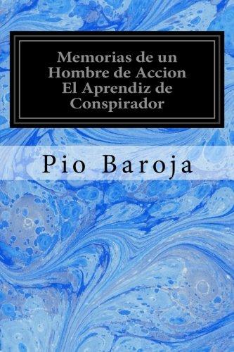 Memorias de un Hombre de Accion El Aprendiz de Conspirador [Baroja, Pio] (Tapa Blanda)