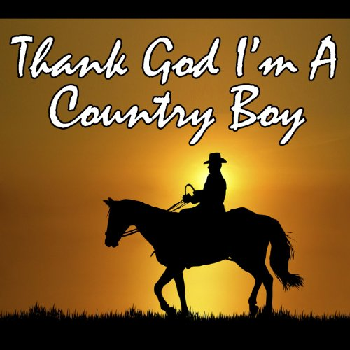 Thank God I'm A Country Boy ()