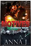 Anna J Presents: Motives (T-Bone's Story) (An Anna J Joint)
