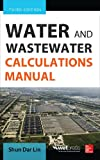 img - for Water and Wastewater Calculations Manual, Third Edition book / textbook / text book