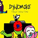 Dynomike: Talent Show Time | Frankie B. Rabbit