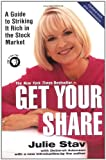 img - for Get Your Share: A Guide to Striking It Rich in the Stock Market book / textbook / text book