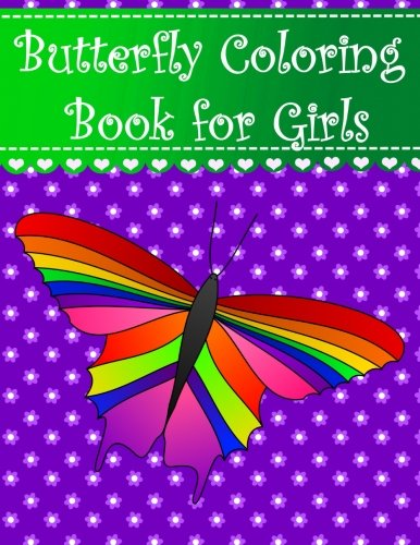 Butterfly Coloring Book for Girls: Large butterfly coloring book for girls and kids with big pretty cute butterflies (Animal Coloring Books for kids) (Volume (Butterfly Coloring Pages)
