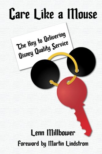 Mouse Care (Care Like a Mouse: The Key to Delivering Disney Quality Service)
