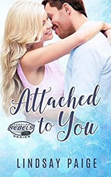 Attached to You (Carolina Rebels Book 6) by [Paige, Lindsay]