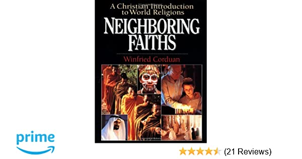 Neighboring faiths a christian introduction to world religions neighboring faiths a christian introduction to world religions winfried corduan 9780830815241 amazon books fandeluxe Choice Image
