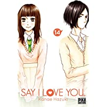Say I Love You. T14 (French Edition)