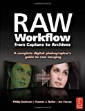 img - for Raw Workflow from Capture to Archives: A Complete Digital Photographer's Guide to Raw Imaging book / textbook / text book
