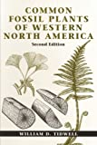 Common Fossil Plants of Western North America, William D. Tidwell, 1560987588