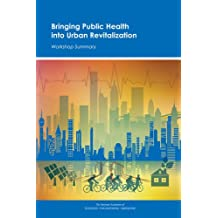 Bringing Public Health Into Urban Revitalization: Workshop Summary