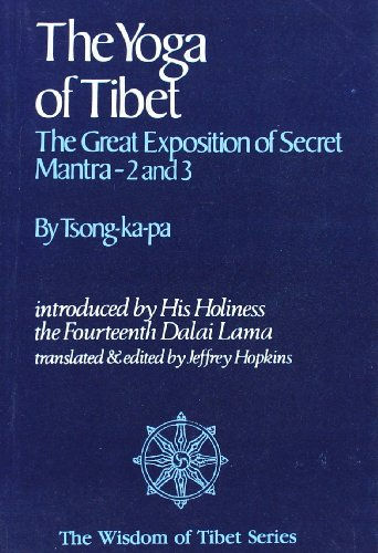 The Yoga of Tibet: The Great Exposition of Secret Mantra-2 and 3