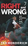 Right and Wrong, and Palestine, 9-11, Iraq, 7-7 ..., Ted Honderich, 1583227369