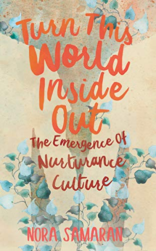 Pdf Social Sciences Turn This World Inside Out: The Emergence of Nurturance Culture