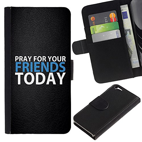 EuroCase - Apple Iphone 6 4.7 - PRAY FOR YOUR FRIENDS TODAY - Cuir PU Coverture Shell Armure Coque Coq Cas Etui Housse Case Cover