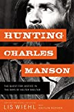 Book Cover for Hunting Charles Manson: The Quest for Justice in the Days of Helter Skelter