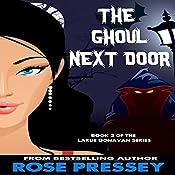 The Ghoul Next Door: Larue Donavan Book 3 | Rose Pressey