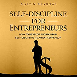 Self-Discipline for Entrepreneurs