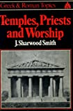 Temples, Priests and Worship, John S. Smith, 0049300032