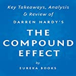 The Compound Effect, by Darren Hardy: Key Takeaways, Analysis, & Review | Eureka Books