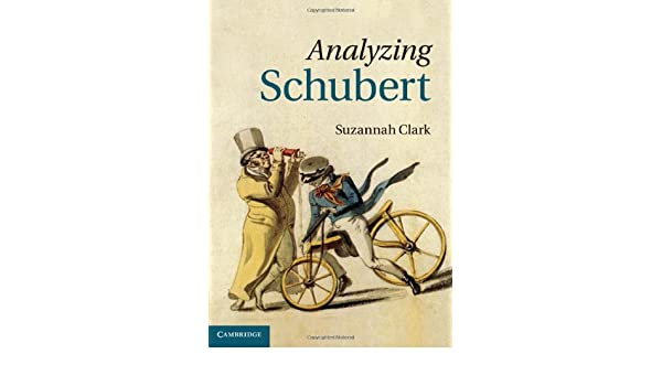 Analyzing Schubert (English Edition) eBook: Clark, Suzannah ...