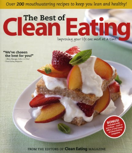 The Best of Clean Eating: Over 200 Mouthwatering Recipes to Keep You Lean and Healthy (Four The Best Food Magazine)