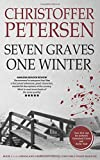 Seven Graves One Winter: Politics, Murder, and Corruption in the Arctic (Greenland Crime)