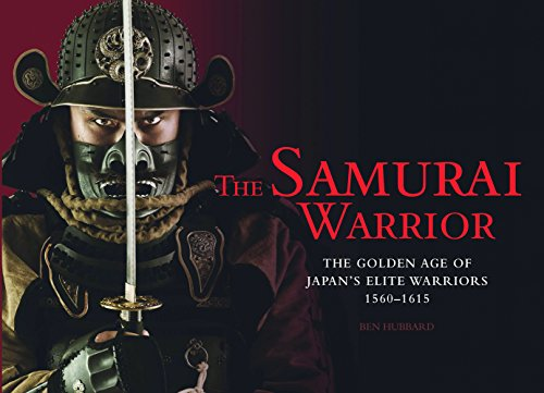 - The Samurai Warrior: The Golden Age of Japan's Elite Warriors 1560-1615 (Landscape History)