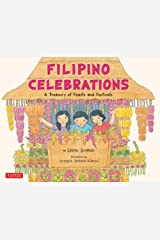 Filipino Celebrations: A treasury of Feasts and Festivals Kindle Edition