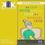 Von echten Puppen, bitteren Pillen und erfundenen Paten | Julia Bohndorf