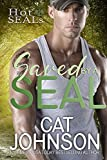 Saved by a SEAL: A Friends to Lovers Romance (Hot SEALs Book 2)