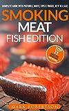 Smoking Meat: Fish Edition: Top 25 Amazing Smoked Fish Recipes (Smoked Fish Recipes, Smoked Fish Cookbook, Smoked Fish Guide, Unique Smoking Fish Recipe Book, Smoking Meat, BBQ Cookbook)