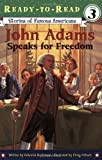 John Adams Speaks for Freedom (Ready-to-read SOFA) by Deborah Hopkinson (2005-01-01)